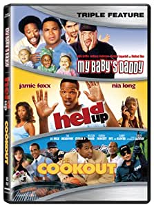 My Baby's Daddy / Held Up / Cookout (Triple Feature)