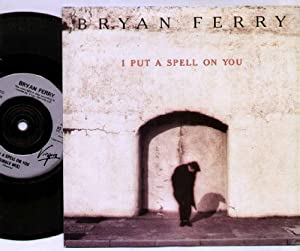 "Bryan Ferry - I Put A Spell On You - [7""]"