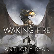 The Waking Fire: Book One of Draconis Memoria Audiobook by Anthony Ryan Narrated by Steven Brand