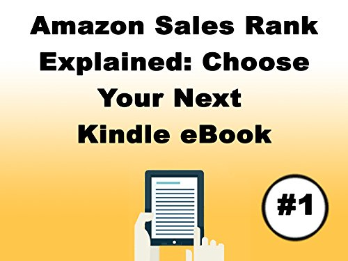 Amazon Sales Rank Explained: Choose Your Next Kindle eBook on Amazon Prime Instant Video UK