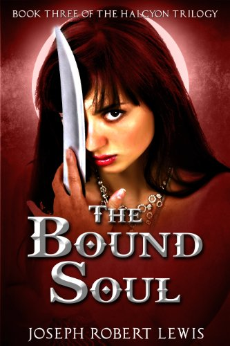 The Bound Soul (Halcyon #3: A Quest for Revenge)