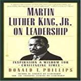 img - for Martin Luther King, Jr. On Leadership By Donald T. Phillips book / textbook / text book