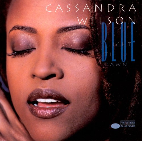 Blue Light Til Dawn by Cassandra Wilson