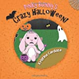 img - for Pinky Bunny's Crazy Halloween! book / textbook / text book