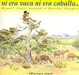 Ni era vaca, ni era caballo... (Libros de América)