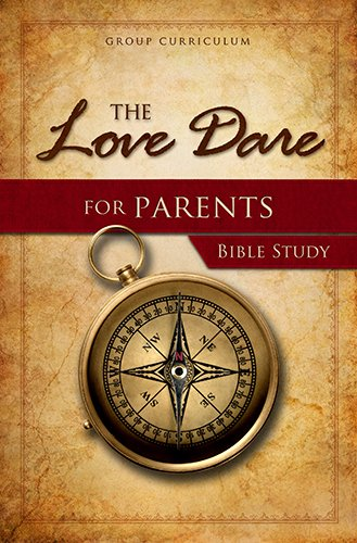 The Love Dare for Parents - Bible Study: Study Guide
