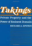 cover of Takings: Private Property and the Power of Eminent Domain