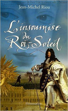 Jean Michel Riou - L insoumise du roi soleil