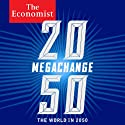 Megachange: The Economist (       UNABRIDGED) by Daniel Franklin, John Andrews Narrated by David Thorpe