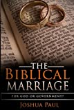 The Biblical Marriage: For God or Government?
