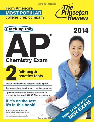 Cracking The Ap Chemistry Exam, 2014 Edition (Revised) (College Test Preparation)