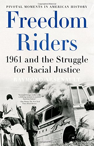 freedom-riders-1961-and-the-struggle-for-racial-justice-pivotal-moments-in-american-history