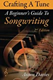 Songwriting: Crafting a Tune: A Step by Step Guide to Songwriting
