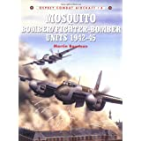 Mosquito Bomber/Fighter-Bomber Units 1942-1945 (Osprey Combat Aircraft 4) ~ Martin W. Bowman