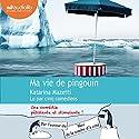 Ma vie de pingouin | Livre audio Auteur(s) : Katarina Mazetti Narrateur(s) : Cachou Kirsch, Erwin Grünspan, Nathalie Hons, Patrick Donnay, Marcha Van Boven