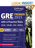 GRE� Premier 2015 with 6 Practice Tests: Book + DVD + Online + Mobile (Kaplan Test Prep)