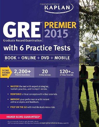 Gre® Premier 2015 With 6 Practice Tests: Book + Dvd + Online + Mobile (Kaplan Test Prep)