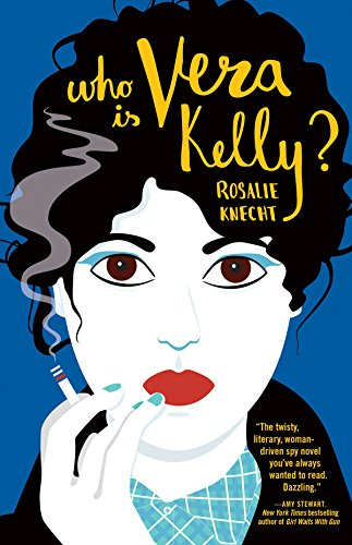 Who Is Vera Kelly? [Knecht, Rosalie] (Tapa Blanda)