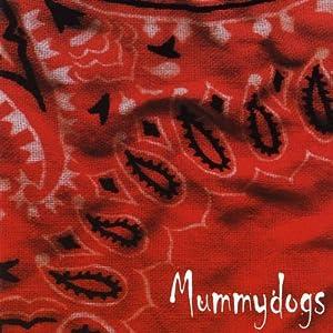 Mummydogs