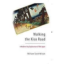 Walking the Kiso Road: A Modern-Day Exploration of Old Japan Audiobook by William Scott Wilson Narrated by Brian Nishii