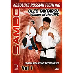 Sambo: Absolute Russian Fighting Smashing Techniques with Oleg Taktarov Vol. 1