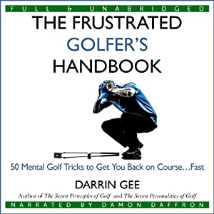 The Frustrated Golfer's Handbook Audiobook