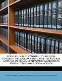 img - for Additamenta Ed Theoph. Christoph. Harlessii Breviorem Notitiam Litteraturae Graecae In Primis Scriptorum Graecorum Ordini Temporis Adcommodata book / textbook / text book