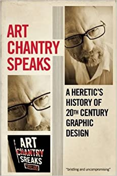 Art Chantry Speaks: A Heretic's History of 20th Century ...