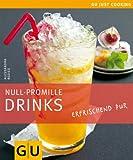 Null-Promille Drinks - erfrischend pur (Just cooking) - Alessandra Redies