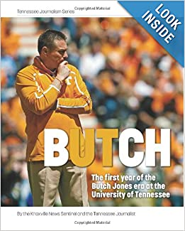 Download e-book Butch: The first year of the Butch Jones era at the University of Tennessee (Tennessee Journalism Series)
