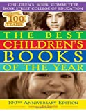The Best Children's Books of the Year 2009: Hundredth Anniversary Edition (080775014X) by Bank Street College of Education