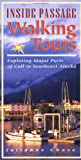 Inside Passage Walking Tours: Exploring Major Ports of Call in Southeast Alaska