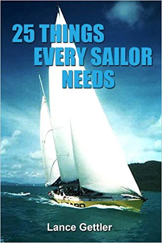 25 Things Every Sailor Needs (and why) (Sailing Gear Book 1)