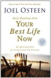 Daily Readings from Your Best Life Now: 90 Devotions for Living at Your Full Potential (0446550108) by Osteen, Joel