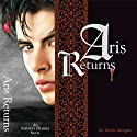 Aris Returns: A Vampire Love Story: An Infinity Diaries Novel (       UNABRIDGED) by Devin Morgan Narrated by Gale Cruz