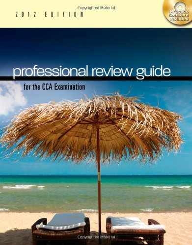 Professional Review Guide For The Cca Examination, 2012 Edition (Flexible Solutions - Your Key To Success)