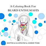 img - for A Coloring Book For BEARD ENTHUSIASTS: A Coloring Book For BEARD ENTHUSIASTS book / textbook / text book