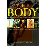An Encyclopaedia of Archetypal Symbolism: The Body v.2: The Body Vol 2by George R. Elder