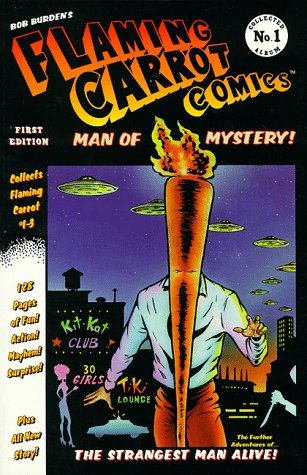 Flaming Carrot Comics: Man of Mystery! (Collected Album 1)