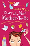 Diary of a Mad Mother-to-be (0752853325) by Wolf, Laura