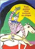 echange, troc Jean-Hugues Malineau - Trois poètes vous invitent au cirque