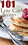 img - for 101 Low Carb Recipes: How to lose weight and eat great! book / textbook / text book