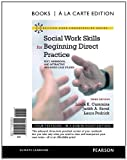 img - for Social Work Skills for Beginning Direct Practice: Text, Workbook, and Interactive Web Based Case Studies, Books a la Carte Edition (3rd Edition) book / textbook / text book