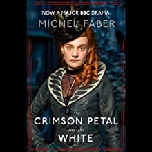 The Crimson Petal and the White (       UNABRIDGED) by Michel Faber Narrated by Jill Tanner
