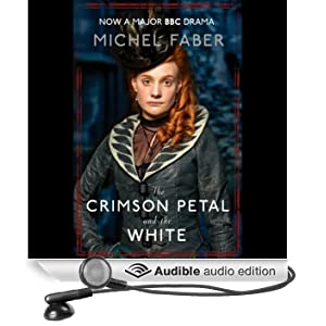 The Crimson Petal and the White (Unabridged)