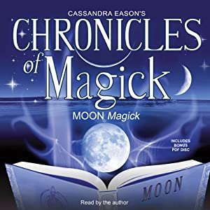 Chronicles of Magick: Moon Magick | [Cassandra Eason]