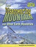 img - for The Disappearing Mountain and Other Earth Mysteries: Erosion and Weathering (Raintree Fusion: Earth Science) book / textbook / text book