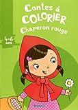 echange, troc Jean-Marc Daume, Estelle Maddedu - Contes à colorier - Chaperon Rouge : 4-6 ans