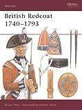 The British Redcoat: 1740-93 (Warrior)