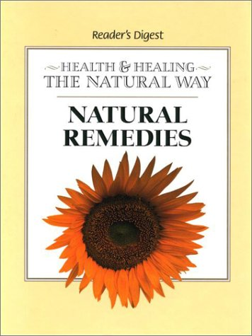 Natural Remedies: Health & Healing the Natural Way, READER'S DIGEST EDITORS